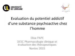 Evaluation du potentiel addictif dune substance psychoactive chez