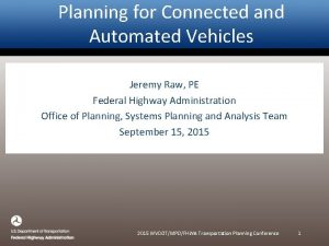 Planning for Connected and Automated Vehicles Jeremy Raw