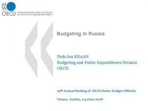 Budgeting in Russia DirkJan KRAAN Budgeting and Public