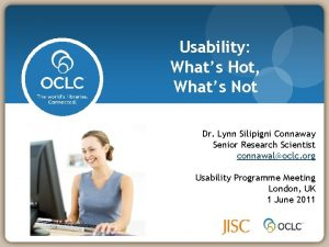 Usability Whats Hot Whats Not Dr Lynn Silipigni