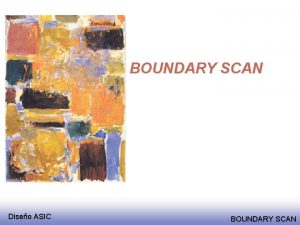 BOUNDARY SCAN Diseo ASIC BOUNDARY SCAN IEEE 1149