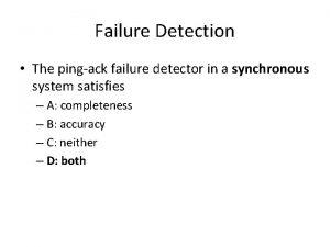 Failure Detection The pingack failure detector in a