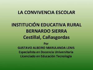 LA CONVIVENCIA ESCOLAR INSTITUCIN EDUCATIVA RURAL BERNARDO SIERRA