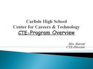 Carlisle High School Center for Careers Technology CTEProgram