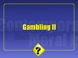 1 Gambling II 2 Peter Collins Is Gambling