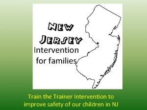 Intervention for families Train the Trainer Intervention to