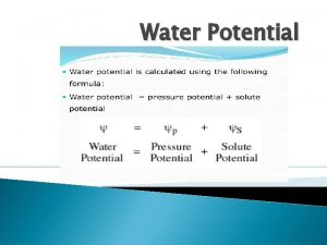 Water Potential Water Potential Explanation The water potential