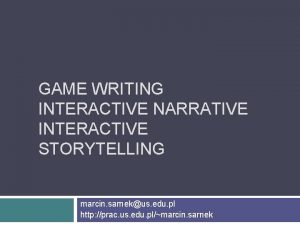 GAME WRITING INTERACTIVE NARRATIVE INTERACTIVE STORYTELLING marcin sarnekus