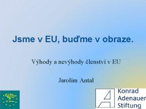 Jsme v EU bume v obraze Vhody a