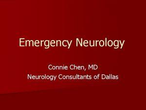 Emergency Neurology Connie Chen MD Neurology Consultants of