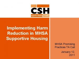 Implementing Harm Reduction in MHSA Supportive Housing MHSA
