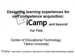 Designing learning experiences for soft competence acquisition and