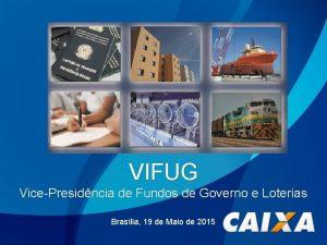 VIFUG VicePresidncia de Fundos de Governo e Loterias