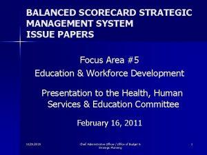 BALANCED SCORECARD STRATEGIC MANAGEMENT SYSTEM ISSUE PAPERS Focus