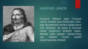 HUNYADI JNOS Hunyadi Mtys apja Hunyadi Jnos eredeti