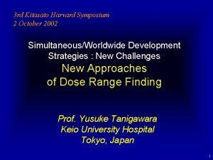 3 rd Kitasato Harvard Symposium 2 October 2002