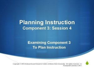 Planning Instruction Component 3 Session 4 Examining Component