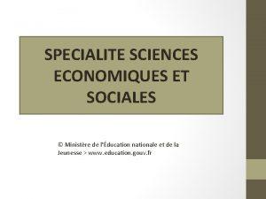 SPECIALITE SCIENCES ECONOMIQUES ET SOCIALES Ministre de lducation