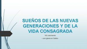 SUEOS DE LAS NUEVAS GENERACIONES Y DE LA