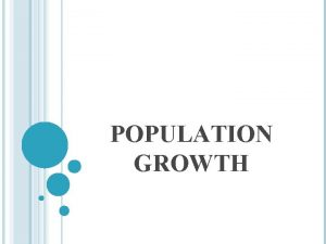 POPULATION GROWTH LINEAR POPULATION GROWTH WHAT DO YOU
