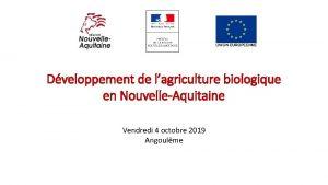 Dveloppement de lagriculture biologique en NouvelleAquitaine Vendredi 4