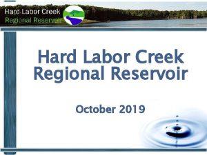 Hard Labor Creek Regional Reservoir October 2019 Project