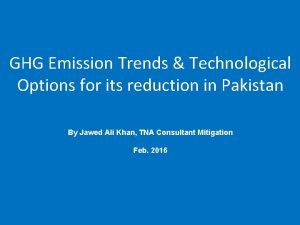 GHG Emission Trends Technological Options for its reduction