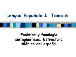 Lengua Espaola I Tema 6 Fontica y fonologa