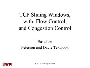 TCP Sliding Windows with Flow Control and Congestion