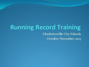 Running Record Training Charlottesville City Schools OctoberNovember 2015