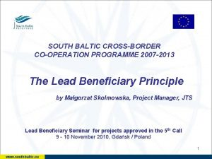 SOUTH BALTIC CROSSBORDER COOPERATION PROGRAMME 2007 2013 The