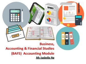 Business Accounting Financial Studies BAFS Accounting Module Ms
