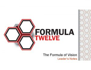 The Formula of Vision Leaders Notes The Formula