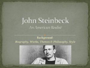 John Steinbeck An American Realist Background Biography Works