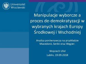 Manipulacje wyborcze a proces dedemokratyzacji w wybranych krajach