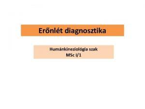 Ernlt diagnosztika Humnkineziolgia szak MSc I1 Kvetelmnyek Rszvtel