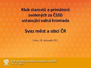 Klub starost a primtor zvolench za SSD ustavujc