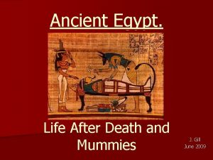 Ancient Egypt Life After Death and Mummies J