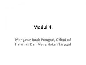 Modul 4 Mengatur Jarak Paragraf Orientasi Halaman Dan