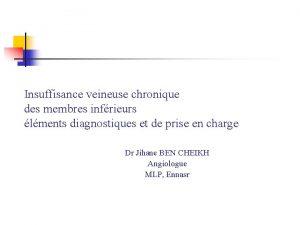 Insuffisance veineuse chronique des membres infrieurs lments diagnostiques