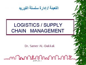 What is logistics Logistics means having the right