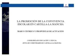 LA PROMOCIN DE LA CONVIVENCIA ESCOLAR EN CASTILLALA