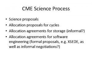 CME Science Process Science proposals Allocation proposals for