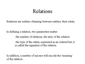 Relations are entities obtaining between entities their relata