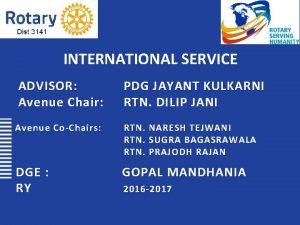 INTERNATIONAL SERVICE ADVISOR Avenue Chair PDG JAYANT KULKARNI