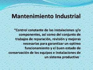 Mantenimiento Industrial Control constante de las instalaciones yo
