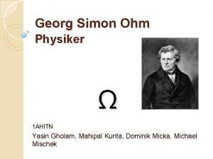 Georg Simon Ohm Physiker 1 AHITN Yasin Gholam