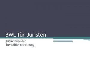 BWL fr Juristen Grundzge der Investitionsrechnung Einordnung die