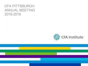 CFA PITTSBURGH ANNUAL MEETING 2018 2019 THE CFA