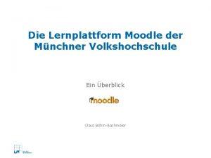 Die Lernplattform Moodle der Mnchner Volkshochschule Ein berblick